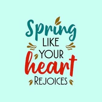 Primavera como seu coração se alegra. mão desenhada letras citações sobre a temporada de primavera