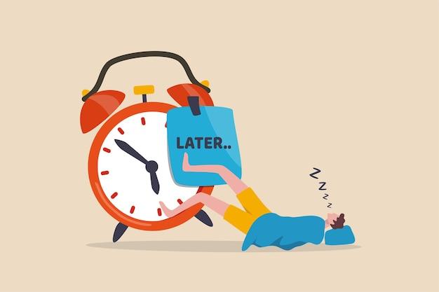 Procrastinação faça mais tarde, adie para trabalhar amanhã, conceito improdutivo e desculpa