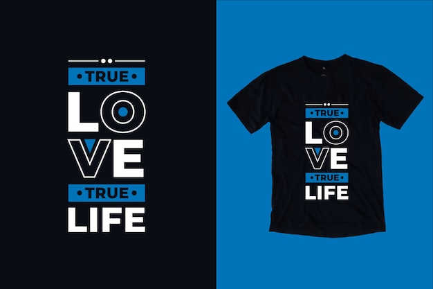 Projeto de camiseta de citações de amor verdadeiro, vida verdadeira