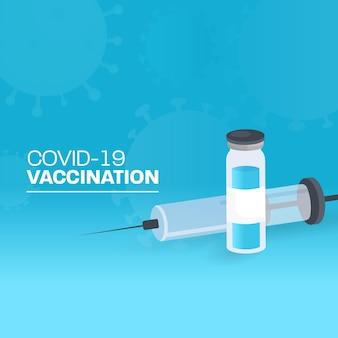 Projeto de cartaz de vacinação covid-19 com frasco de injeção e seringa no fundo afetado do vírus azul.