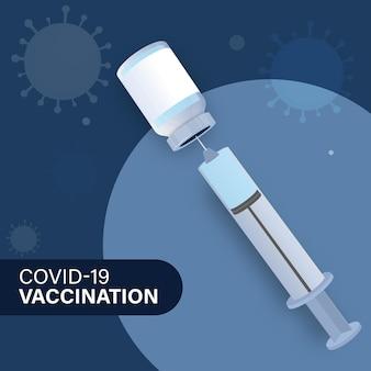 Projeto de cartaz de vacinação covid-19 com seringa dentro do frasco de vacina no fundo azul do vírus afetado.