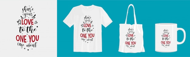 Projeto de cotações para camiseta e mercadoria. compartilhe seu amor com quem você gosta