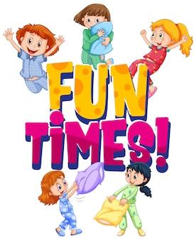 Projeto de fonte para tempos de diversão palavra com meninas na festa do pijama no fundo branco
