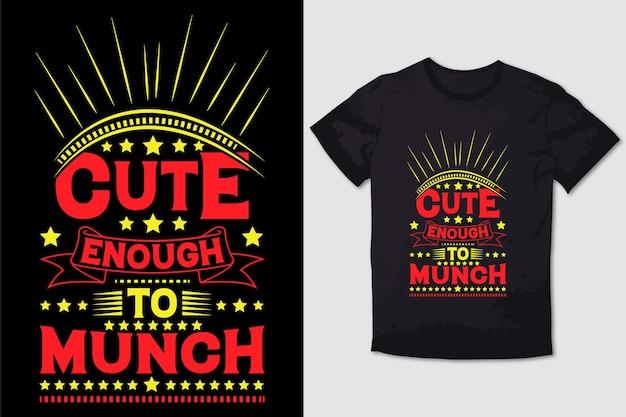 Projeto de tshirt de tipografia bonito o suficiente para munch