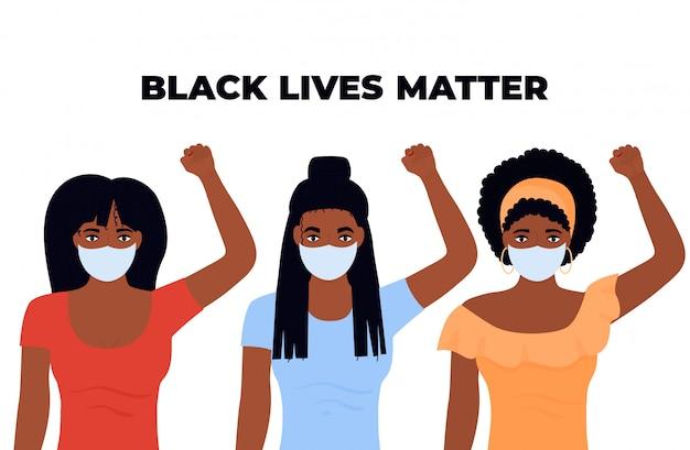 Projeto de vida de vidas negras. três mulheres afro-americanas com os punhos levantados. meninas protetoras mascaradas protestam contra o racismo