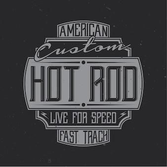 Projeto do emblema vintage com composição caligráfica. hot rod personalizado americano, viva para a velocidade