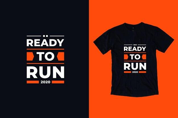 Pronto para executar, começou o design moderno da camiseta com citações do tpography