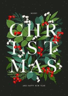 Quadro de férias com o mundo natal com bagas de azevinho e sorveira, ramos de abeto e pinheiro, folhas e plantas de inverno. feliz natal e feliz ano novo