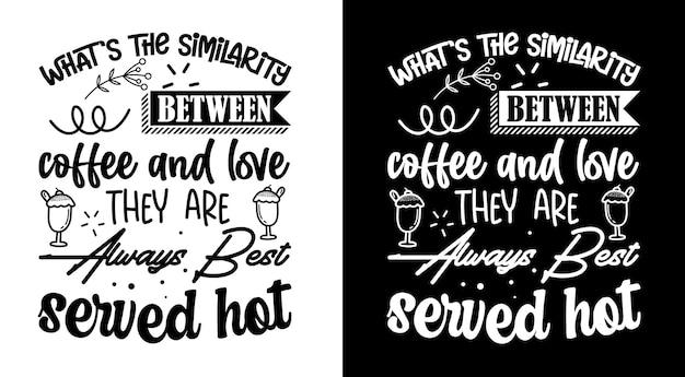 Qual é a semelhança entre café e amor, café cita letras desenhadas à mão