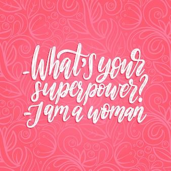 Qual é a sua superpotência. eu sou uma mulher letras de mão. ilustração caligráfica do movimento feminista em rosa.