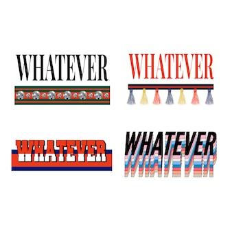 Qualquer que seja o slogan moderno conjunto de slogan da moda