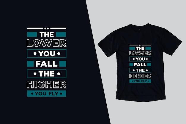 Quanto mais baixo você cair, mais alto você voa design de citações de camiseta