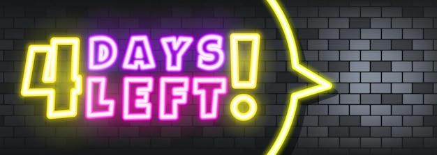 Quatro dias deixaram o texto em neon no fundo de pedra. restam 4 dias. para negócios, marketing e publicidade. vetor em fundo isolado. eps 10.