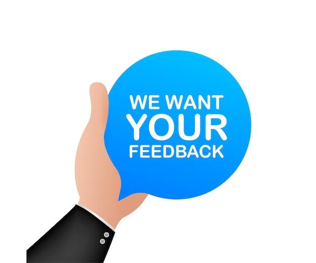 Queremos seu feedback escrito em balão de fala