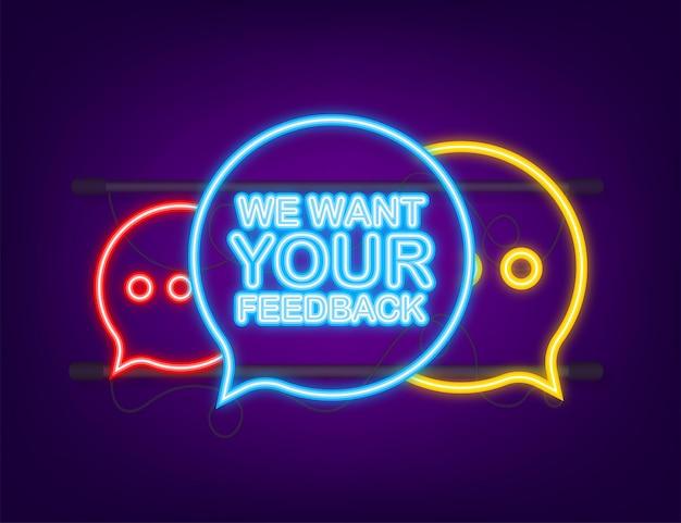 Queremos seu feedback escrito no balão de fala sinal de publicidade ícone de néon