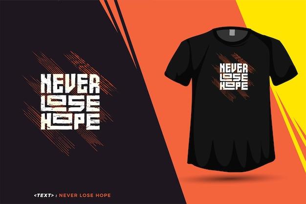 Quote never lose hope, modelo de design vertical de tipografia da moda