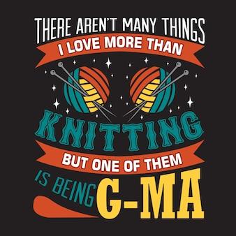 Quoteabout knitting não há muitas coisas que eu amo mais do que tricô