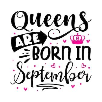 Rainhas nascem em setembro modelo de cotação de tipografia premium vector design