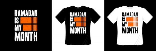 Ramadan é meu design de t-shirt de tipografia do mês