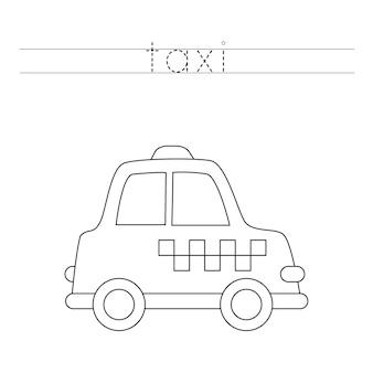 Rastreie a palavra. táxi preto e branco. prática de caligrafia para crianças em idade pré-escolar.
