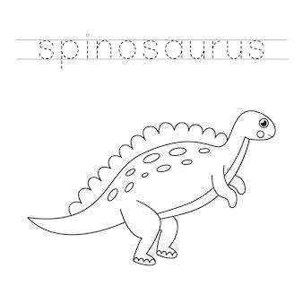 Rastreie os nomes dos dinossauros. cor bonito spinosaurus. prática de caligrafia para crianças em idade pré-escolar.