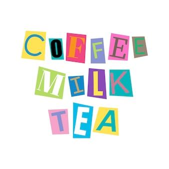 Recorte letras e colagens do alfabeto abc em várias cores. café leite tea