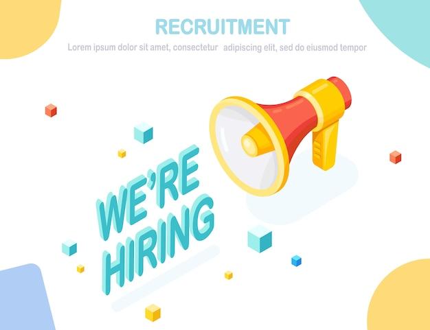 Recrutamento. megafone isométrico, alto-falante com texto. recursos humanos, rh. contratação de funcionários. entrevista de emprego.