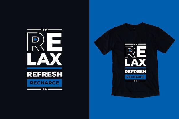 Relaxe, atualize, recarregue citações motivacionais modernas, design de camiseta