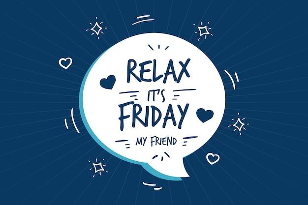 Relaxe, é fundo de sexta-feira