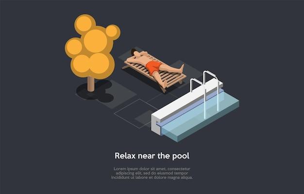 Relaxe perto do projeto de conceito da piscina. composição isométrica, estilo dos desenhos animados 3d. ilustração do vetor com personagem. homem deitado na espreguiçadeira, bacia, árvores, elementos de design de infográfico ao redor. tempo de relaxamento sozinho