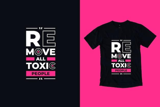 Remova todas as pessoas tóxicas citações motivacionais modernas design de camiseta