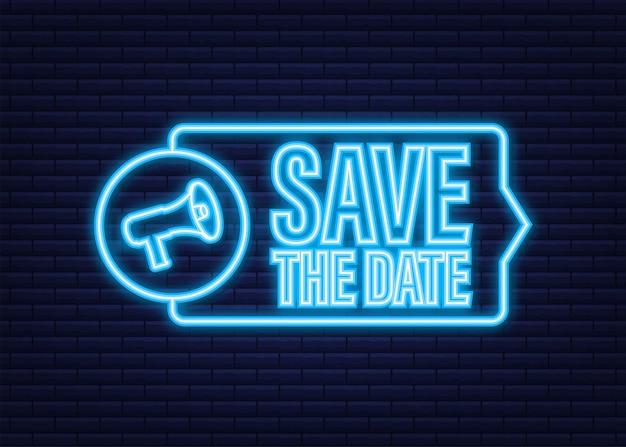 Reserve a data. distintivo, marca no megafone. ícone de néon. ilustrações vetoriais planas em fundo escuro.