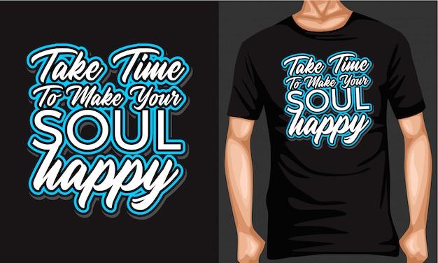 Reserve um tempo para fazer sua alma feliz rotulando tipografia