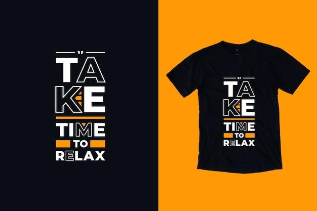 Reserve um tempo para relaxar o design moderno de camisetas com citações motivacionais