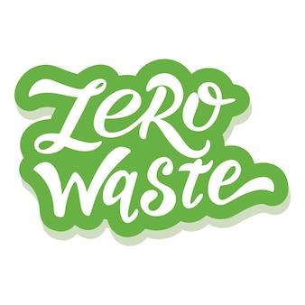 Resíduos zero - adesivo ecológico com slogan. ilustração vetorial isolada no fundo branco. citação de ecologia motivacional adequada para cartazes, design de camisetas, emblema de adesivo, impressão de sacola
