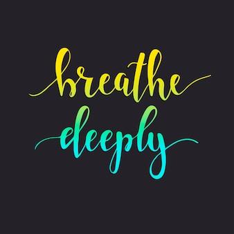 Respire fundo. camiseta com letras caligráficas