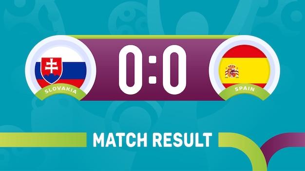 Resultado da partida de eslováquia e espanha, ilustração do campeonato europeu de futebol de 2020. Vetor Premium