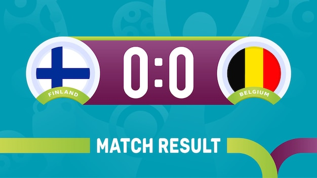 Resultado da partida finlândia vs bélgica, ilustração vetorial do campeonato europeu de futebol 2020. jogo do campeonato de futebol de 2020 contra times - introdução ao histórico do esporte