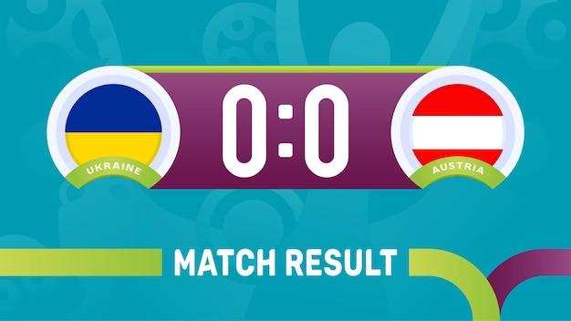 Resultado da partida ucrânia áustria, ilustração do campeonato europeu de futebol 2020. Vetor Premium