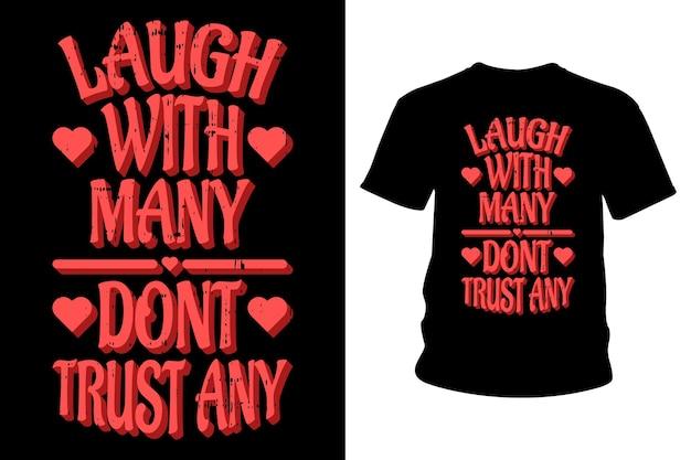 Ria com muitos, não confie em nenhum slogan design de tipografia de camisetas