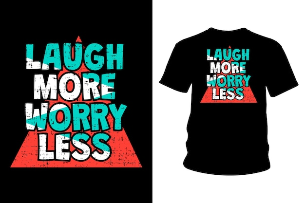 Ria mais se preocupe menos slogan t shirt design tipografia
