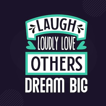 Rir, amar os outros, sonhar grande design vetorial de letras inspiradoras premium