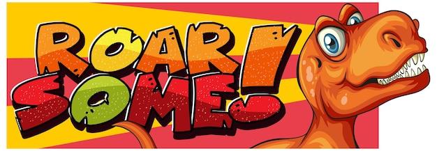 Roar some word tipografia com o personagem de desenho animado dinosaur