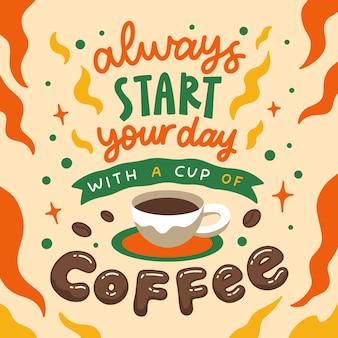 Rotulação citações cartaz motivação sempre comece seu dia com uma xícara de café