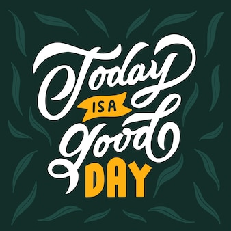 Rotulação tipografia citação cartaz inspiração inspiração motivação hoje é um bom dia