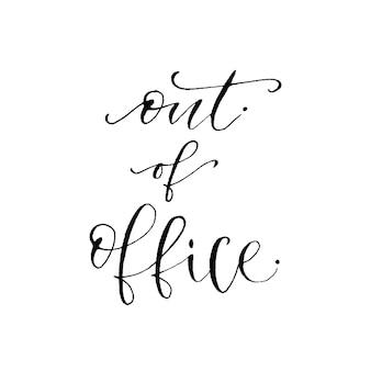 Rotulação vetorial desenhada a mão. fora do escritório. caligrafia moderna. frase inspiradora para cartão e ícone