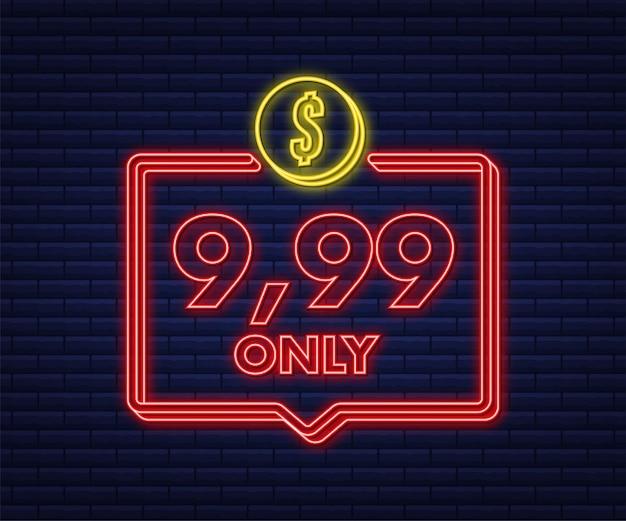 Rótulos com desconto de 9,99 dólares apenas. ícone de néon. ilustração vetorial.
