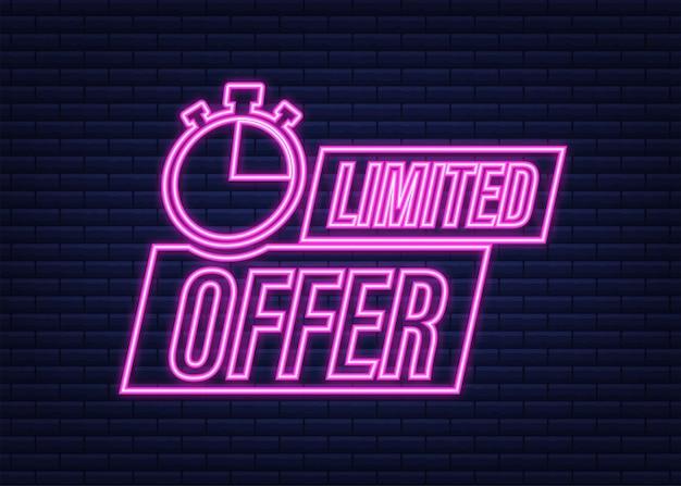 Rótulos de oferta limitada. logotipo da contagem regressiva do despertador. ícone de néon. emblema de oferta por tempo limitado. ilustração vetorial.