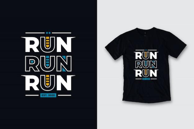 Run run run citações modernas camiseta design