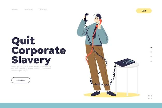 Saia do conceito de escravidão corporativa da página de destino com o empresário sobrecarregado, tendo duas conversas ao telefone. gerente de negócios bagunçado em fios de telefone.